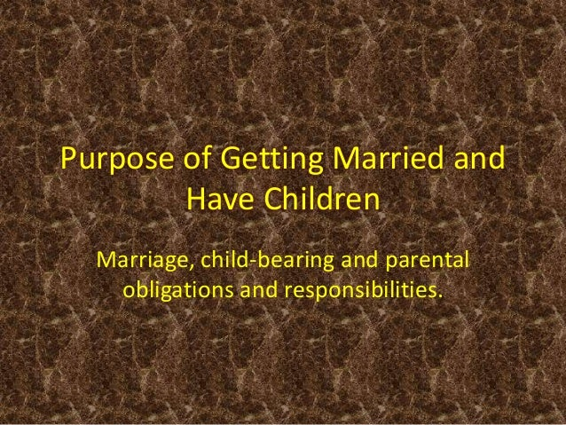 what is the purpose of getting married