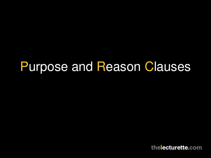 Purpose and Reason Clauses