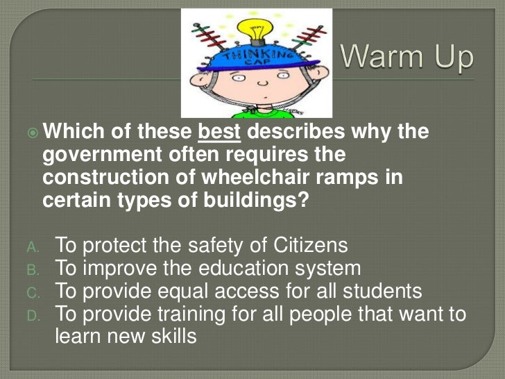  Which     of these best describes why the     government often requires the     construction of wheelchair ramps in     ...