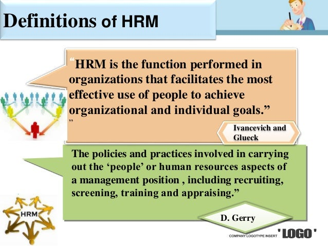 "the human resource management purposes According to flippo ""personnel management, or say, human resource management is the planning, organising, directing and controlling of the procurement development."
