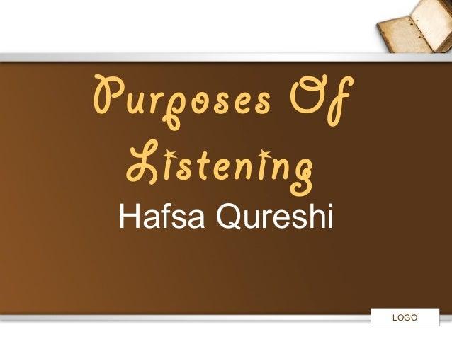LOGOLOGO Purposes Of Listening Hafsa Qureshi