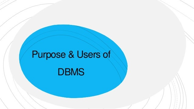 Purpose & Users of DBMS