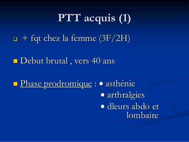 Autres manifestations  Atteinte : digestive,pancréatique,cardiaque  Ou PTT purement hémato,sans défaillance d'organes : ...