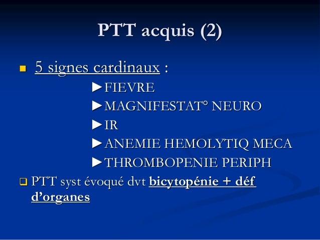 Paraclinique (1)  Frottis sguin : schizocytes  Hémato : • test Coombs – •Bili L et LDH élevées •Tx haptoglobine éffondré...