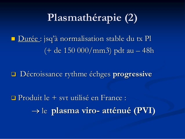 Pronostic  Difficile à établir  Cinétique de correction tx Pl et de LDH  L'évaluation de l'activité d'ADAMTS 13 en rémi...