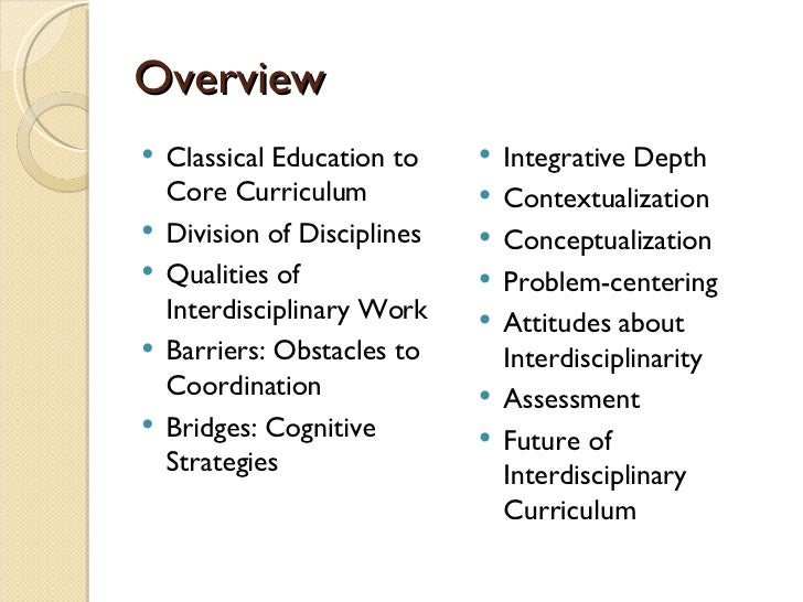 interdisciplinary course materials E valuate and select texts and instructional materials prepare course materials and lesson plans provide students an approved syllabus that includes course objectives and learning outcomes, teaching methodology, attendance policies in line with those of the institution, texts and readings, assignments and deliverables, timelines and .