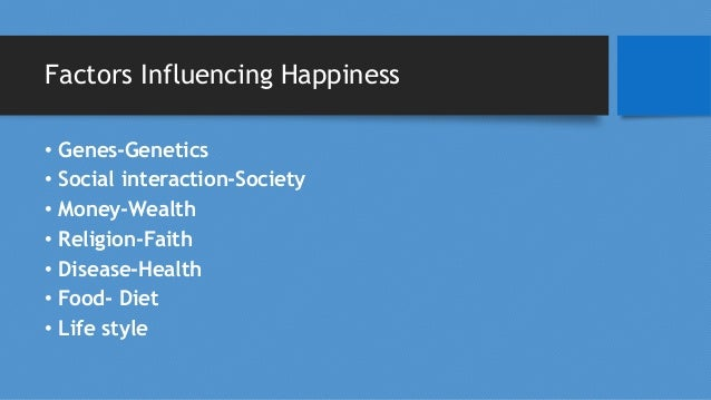 Social relationship and Happiness • Low social interaction can be as bad as smoking 15 cigarettes a day, and is twice as b...