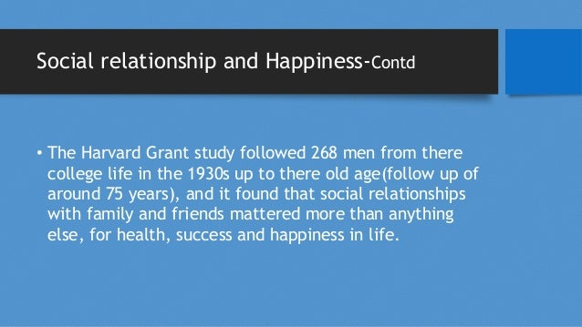 Diseases and Happiness-Contd • Studies suggest that even people with life-threatening diseases, such as cancer, or life-al...
