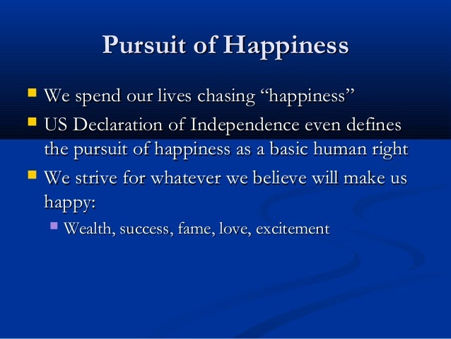The human pursuit of happiness