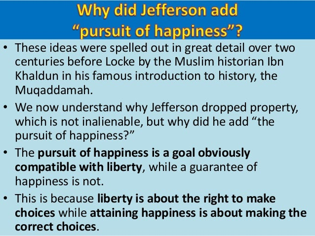 the goal of happiness from croesus to jefferson and locke Jefferson, locke, and the declaration of independence  natural rights, jefferson  famously wrote 'life, liberty, and the pursuit of happiness'.