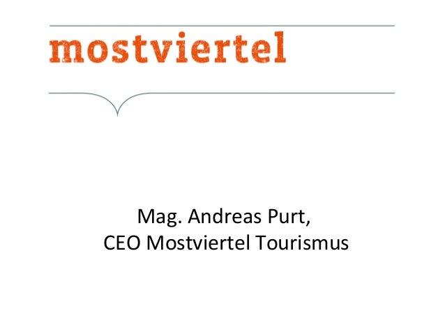 Mag. Andreas Purt, CEO Mostviertel Tourismus