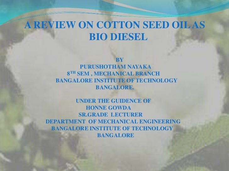 A REVIEW ON COTTON SEED OIL AS    BIO DIESEL<br />                                                                        ...