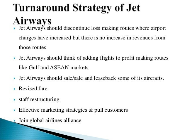 product strategy and management jet airways Since its inception about one and a half decades ago, jetblue airways has  grown by leaps and bounds within a short span of time, new york's.