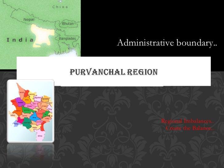 Regional Imbalances.. Create the Balance.. Administrative boundary..