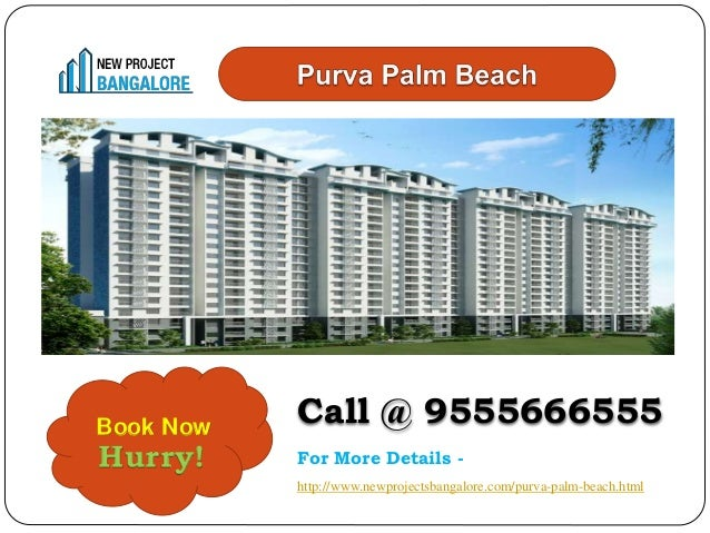 Hurry! Call @ 9555666555 For More Details - http://www.newprojectsbangalore.com/purva-palm-beach.html Book Now