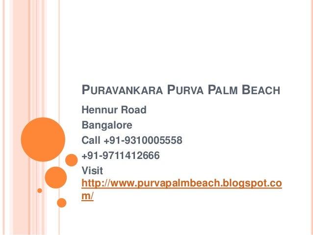 Palm Beach Tan Prices >> Purva Palm Beach 09711412666 Hennur Bangalore Price Location