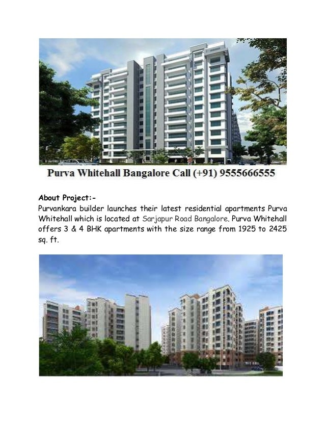 About Project:- Purvankara builder launches their latest residential apartments Purva Whitehall which is located at Sarjap...