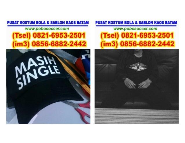 0821-6953-2501 (Tsel), toko grosir baju oblong bordir bandung di batam, toko baju oblong dengan bordir murah di jakarta di...