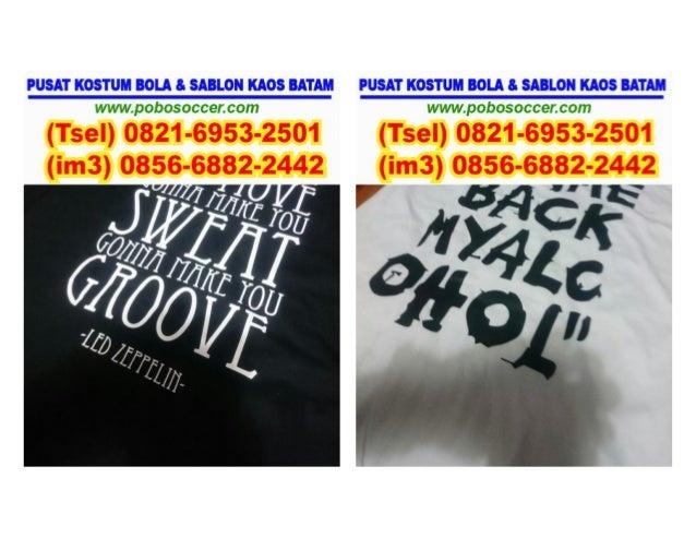 0821-6953-2501 (Tsel), toko grosir baju oblong bordir bandung di batam, toko baju oblong dengan bordir murah di jakarta di batam, toko harga baju oblong dan bordir di batam, Slide 2