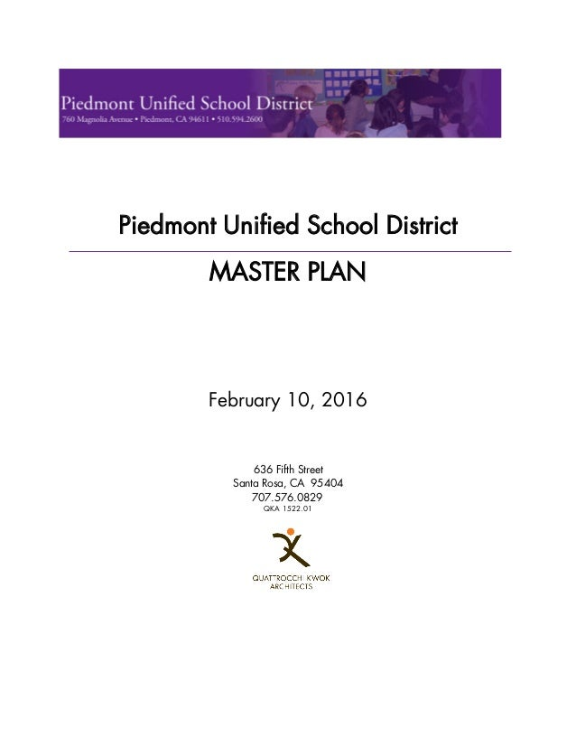 Piedmont Unified School District MASTER PLAN February 10, 2016 636 Fifth Street Santa Rosa, CA 95404 707.576.0829 QKA 1522...