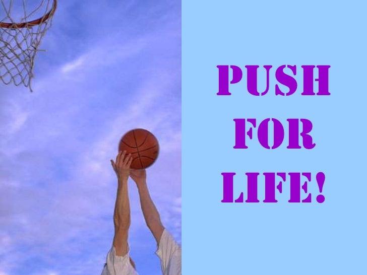 Push forlife!