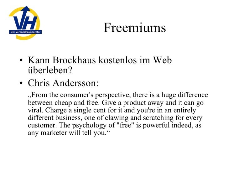 "Freemiums <ul><li>Kann Brockhaus kostenlos im Web überleben? </li></ul><ul><li>Chris Andersson: </li></ul><ul><li>"" From t..."
