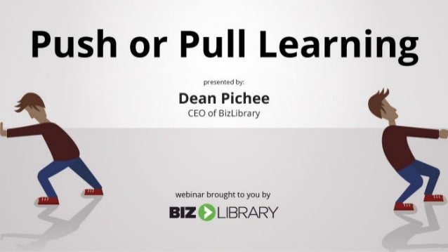 push or pull learning