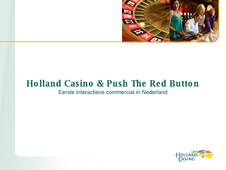 Holland Casino & Push The Red Button Eerste interactieve commercial in Nederland
