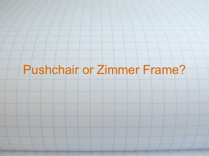 Pushchair or zimmer_frame_victoria