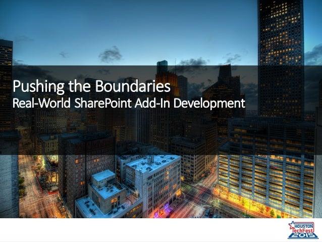 PushingtheBoundaries Real-WorldSharePointAdd-InDevelopment