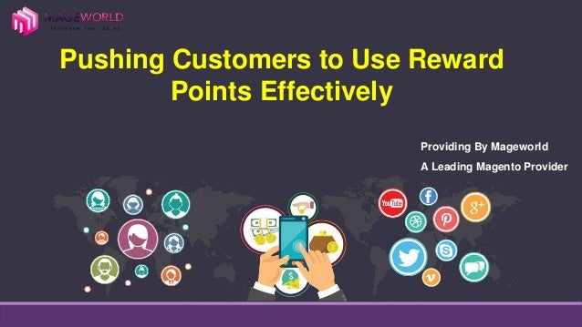 Pushing Customers to Use Reward Points Effectively Providing By Mageworld A Leading Magento Provider