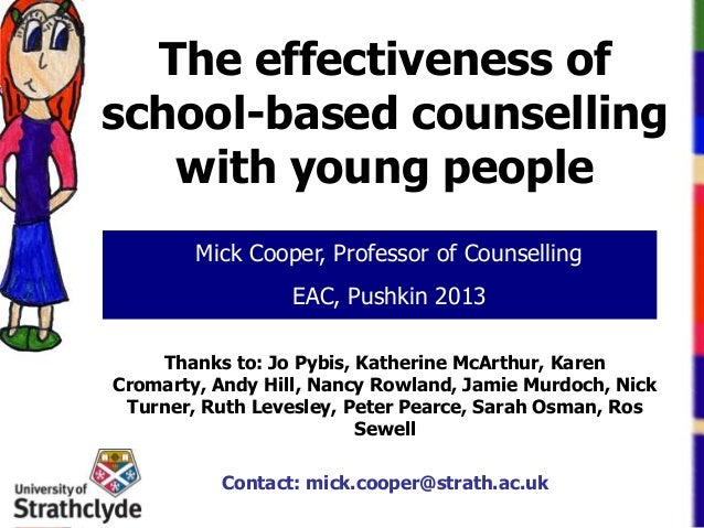 The effectiveness of school-based counselling with young people Mick Cooper, Professor of Counselling EAC, Pushkin 2013 Th...