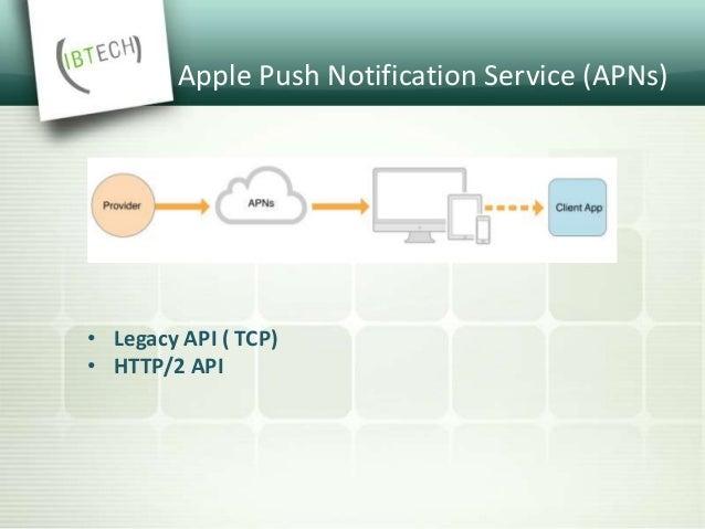 APNs Binary API • @gateway.push.apple.com:2195 • supports up to 2KB payload • separate feedback service @ feedback.push.ap...