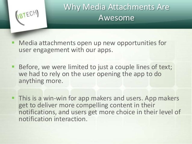 How They Work  For a remote notification, a remote notification service delivers information about the media attachment a...