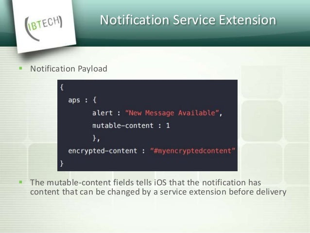 Notification Content Extension  Notification Content Extension let you provide custom UI for your notifications.  A Noti...