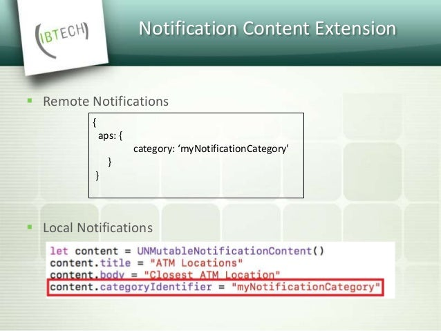 Notification Content Extension  We may also implement optional functions that handle action button presses or display med...