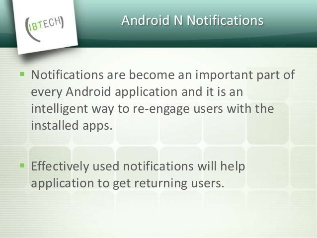 Android N Notifications  The first and most obvious change is that the default look and feel of notifications has signifi...