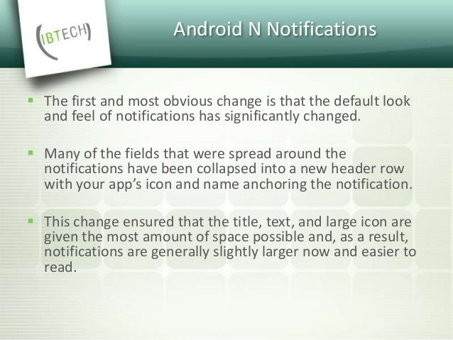 Android N Notifications  Notification actions have also received a redesign and are now in a visually separate bar below ...