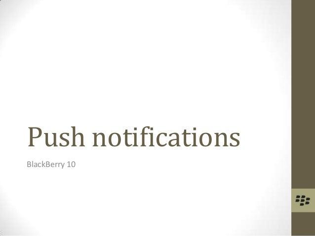 Push notifications BlackBerry 10