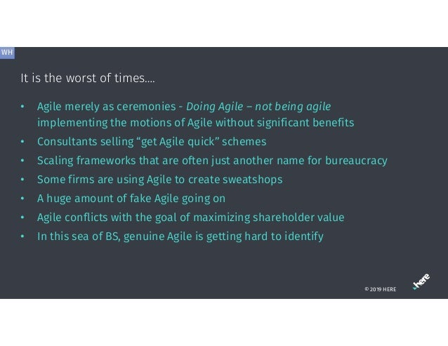 It is the worst of times…. • Agile merely as ceremonies - Doing Agile – not being agile implementing the motions of Agile ...