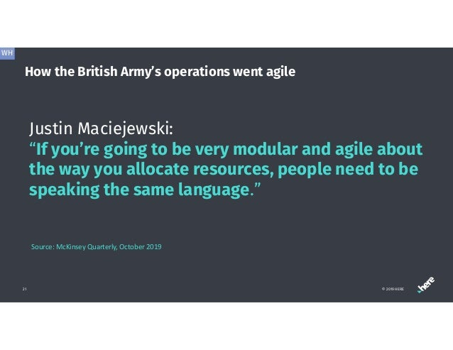 """How the British Army's operations went agile © 2019 HERE21 Justin Maciejewski: """"If you're going to be very modular and agi..."""