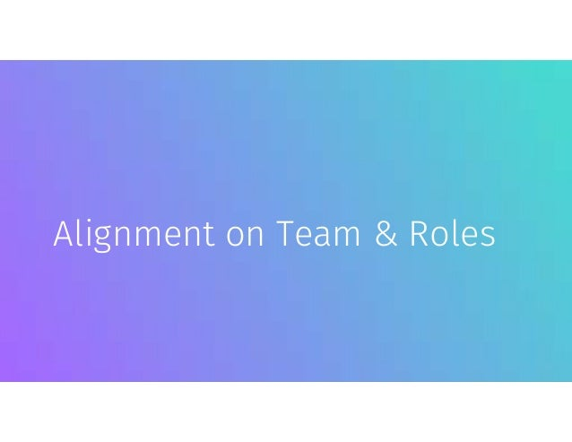 Alignment on Team & Roles