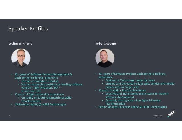 Speaker Profiles © 2019 HERE5 Wolfgang Hilpert Robert Mederer • 25+ years of Software Product Management & Engineering lea...