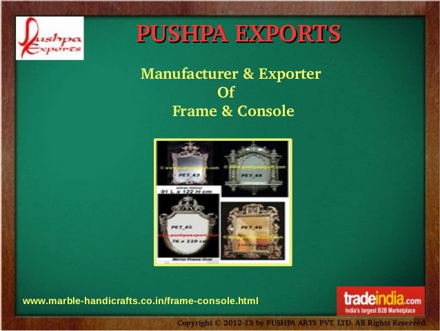 PUSHPAEXPORTS Manufacturer&Exporter Of Frame&Console  www.marble-handicrafts.co.in/frame-con...
