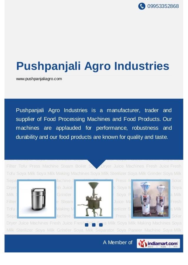 09953352868    Pushpanjali Agro Industries    www.pushpanjaliagro.comSoya Milk Making Machines Soya Milk Sterilizer Soya M...