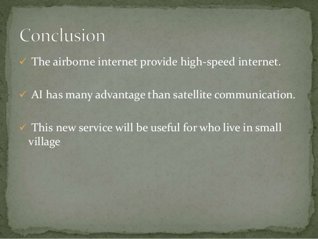 advantages dis advantages of airborne internet Other areas in which airborne differ from its competitors the internet has its advantages and disadvantages internet can be used to send messages, also known.