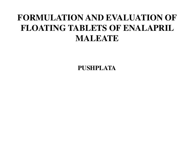 FORMULATION AND EVALUATION OF FLOATING TABLETS OF ENALAPRIL MALEATE  PUSHPLATA