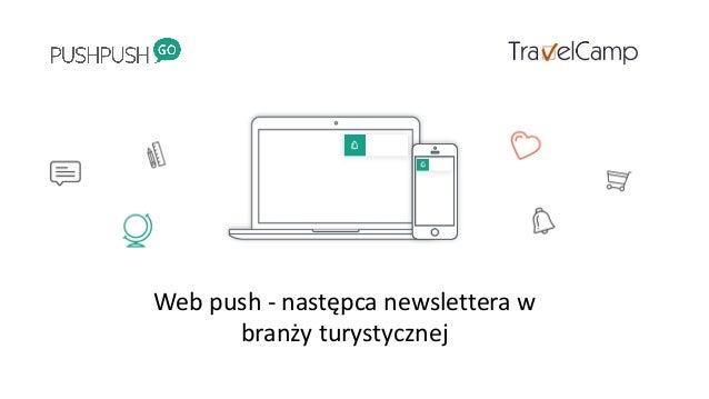 Web  push -‐ następca  newslettera w   branży  turystycznej