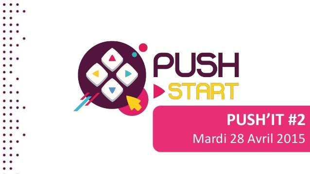 PUSH'IT #2 Mardi 28 Avril 2015