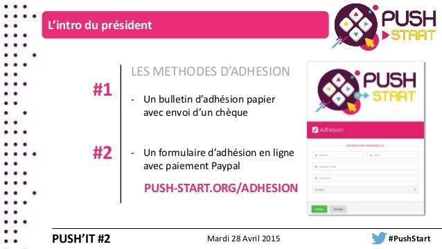 LES METHODES D'ADHESION - Un bulletin d'adhésion papier avec envoi d'un chèque - Un formulaire d'adhésion en ligne avec pa...